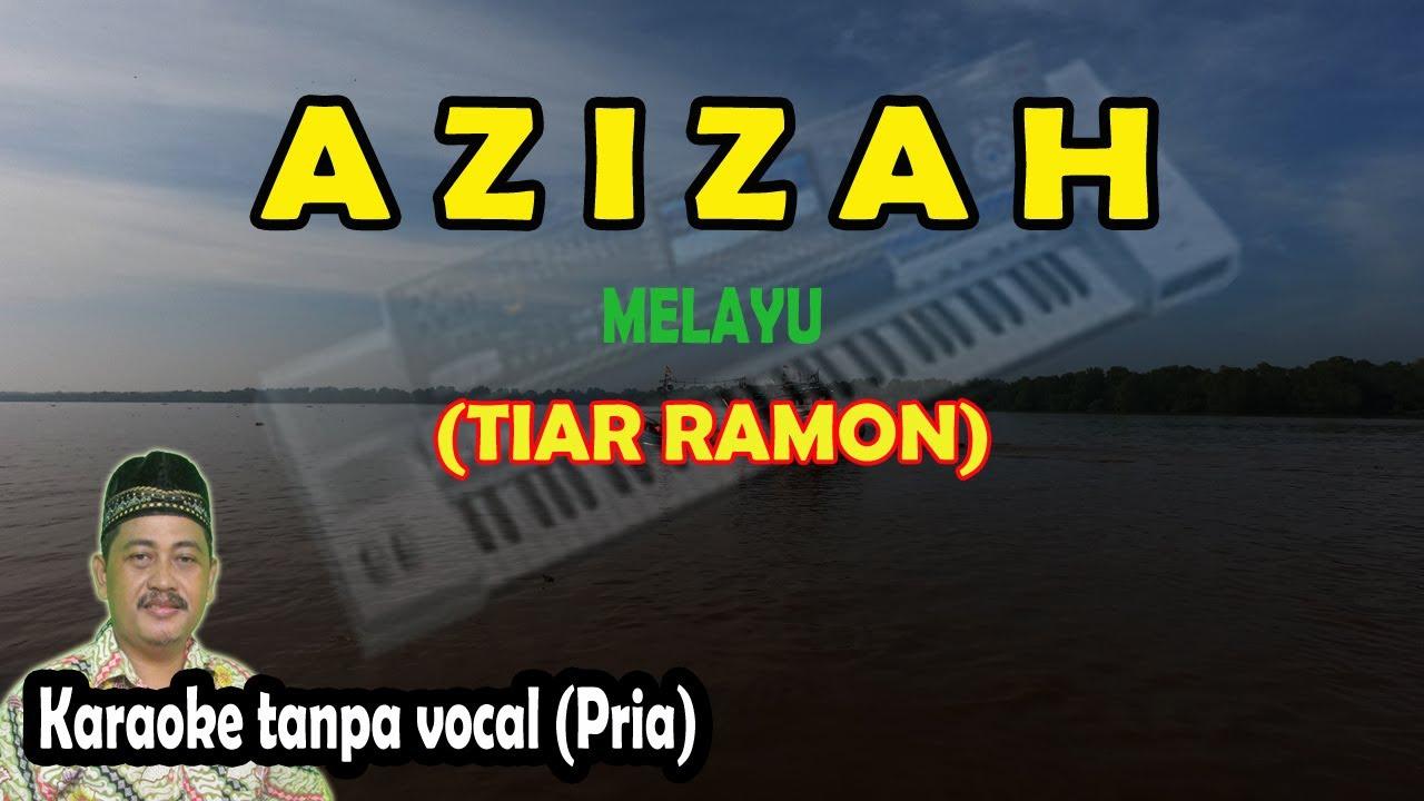 Azizah karaoke melayu Tiar ramon