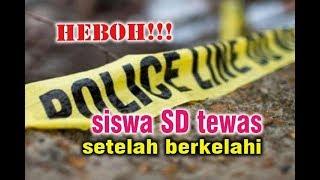 Video INI PENYEBAB KEMATIAN Siswa SD yang Tewas Setelah Berkelahi!!! download MP3, 3GP, MP4, WEBM, AVI, FLV Oktober 2018