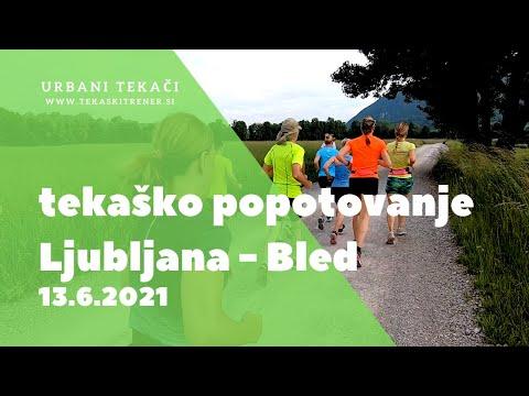 Ljubljana Bled tekaško popotovanje 13.6.2021