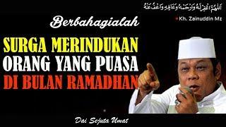 Berbahagialah Surga Merindukan Orang Yang Puasa Di Bulan Ramadhan - Ceramah KH Zainuddin MZ