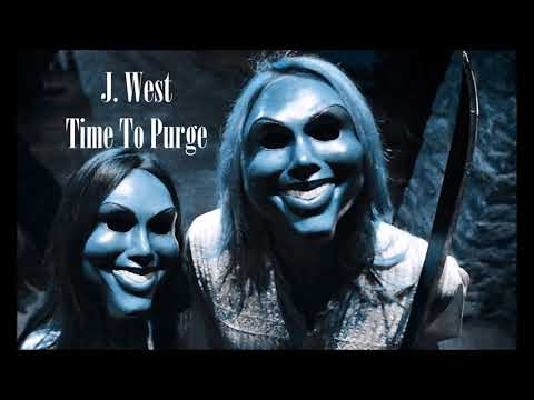 J  West  Time To Purge
