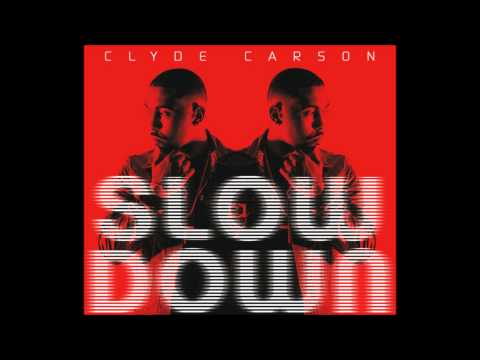 Clyde Carson  Slow Down Remix feat Gucci Mane,Game, E40 & Dom Kennedy