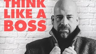 BOSS THINKING - If you want to be the boss, first you have to think like one!