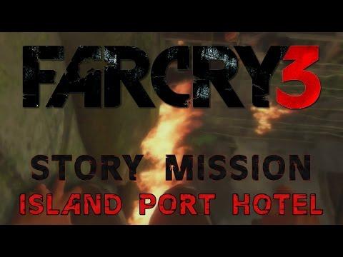 Far Cry 3 - Story Mission - Island Port Hotel
