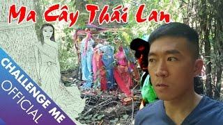 Truy Lùng Ma Cây Trong Rừng Erawan ở Thái Lan | Chinh Phục Nhà Ma