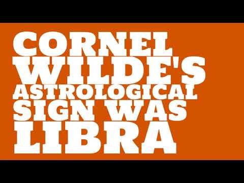 What was Cornel Wilde's birthday?