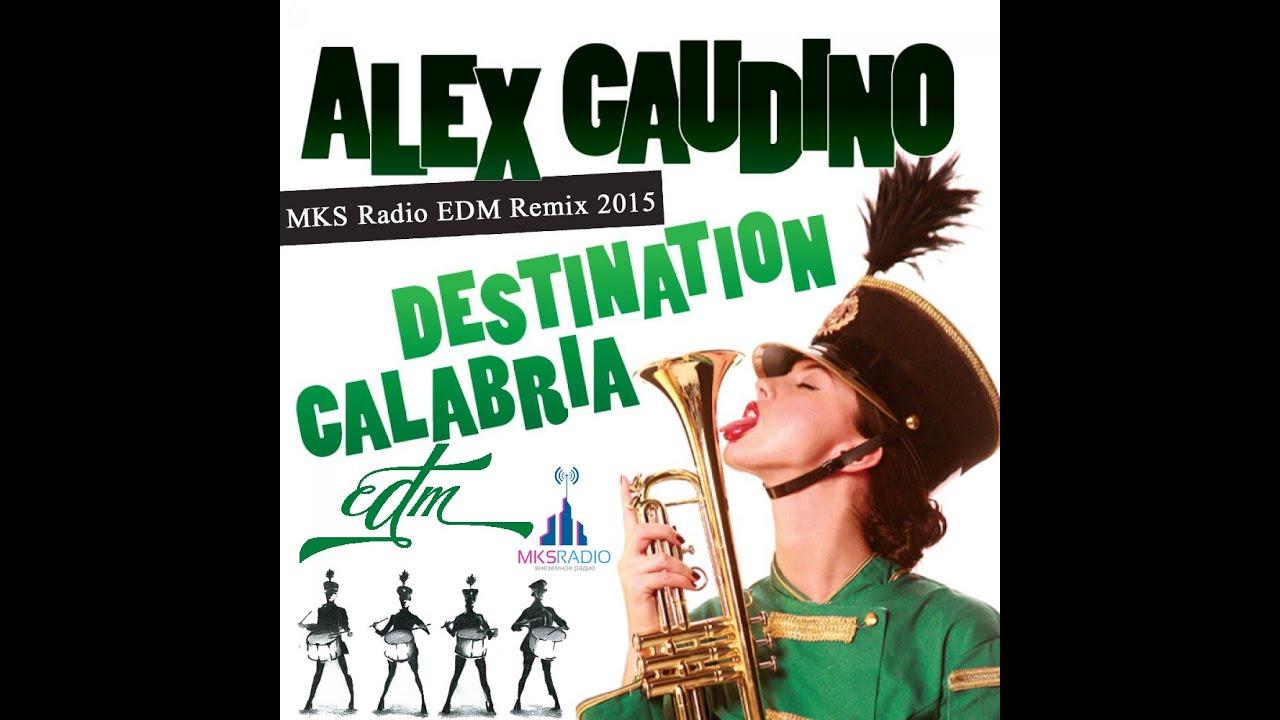 Alex Gaudino Destination Calabria MKS Radio EDM Remix 2015 ...