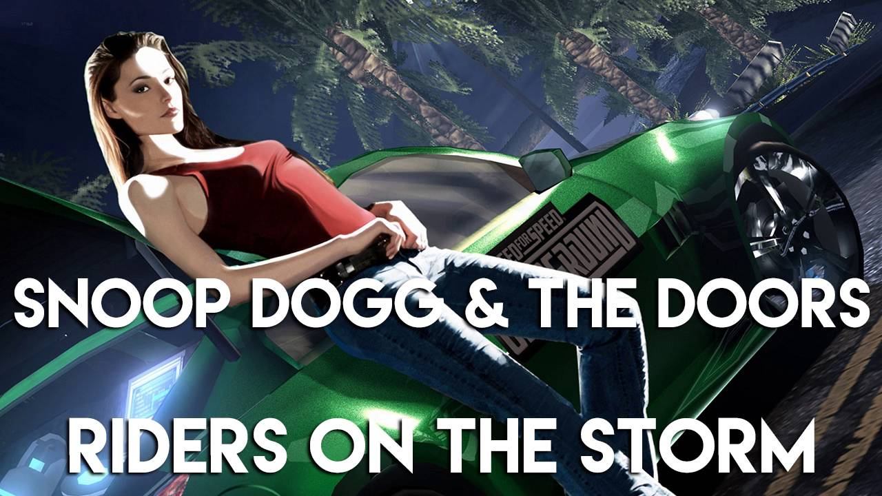 Snoop Dogg The Doors Riders On The Storm Need For Speed