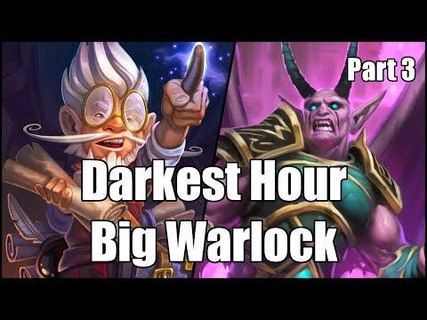 [Hearthstone] Darkest Hour Big Warlock (Part 3)