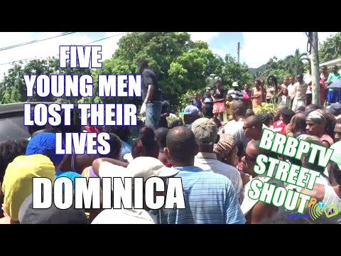 FIVE LOST THEIR LIVES IN DOMINICA - BrBpTV STREET SHOUT OUT