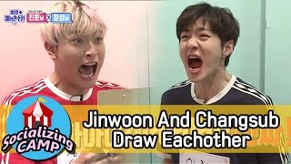 [Socializing CAMP] Jinwoon And Changsub Draw Eachother 20170505