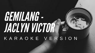 GEMILANG - JACLYN VICTOR (KARAOKE VERSION)