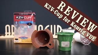 K2V Cup Review + Howto use Keurig K-Cups with Keurig VUE Brewers