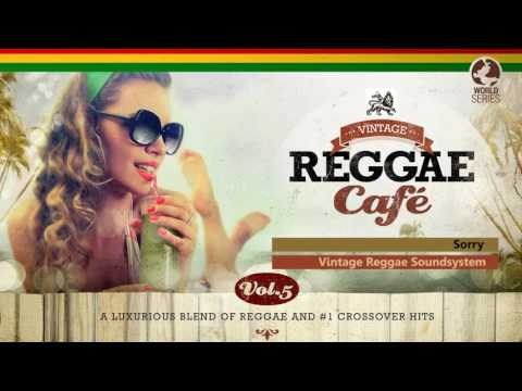 Sorry (Justin Bieber´s song) - Vintage Reggae Café - The New Album 2016