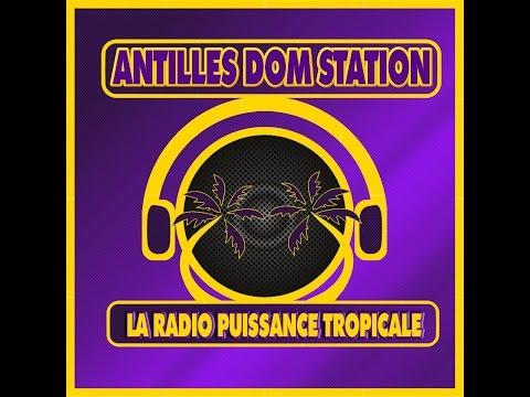 Antilles Dom Station la radio puissance tropicale qui t'envoie du son H24