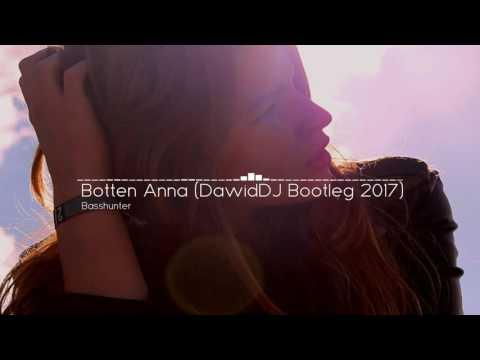 Basshunter - Boten Anna (DawidDJ Bootleg 2017)