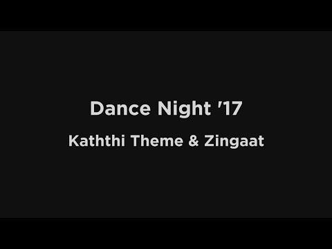 Dance Night '17 | Kaththi Theme & Zingaat
