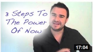 3 Steps To The Power Of Now Living