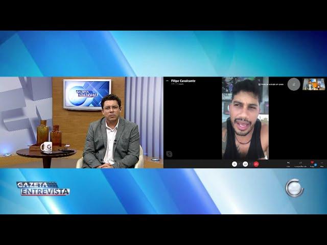 3° Bloco: Gazeta Entrevista com Felipe Cavalcante