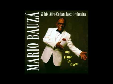 Mario Bauzá & His Afro-Cuban Jazz Orchestra - My Time Is Now (Full Album)