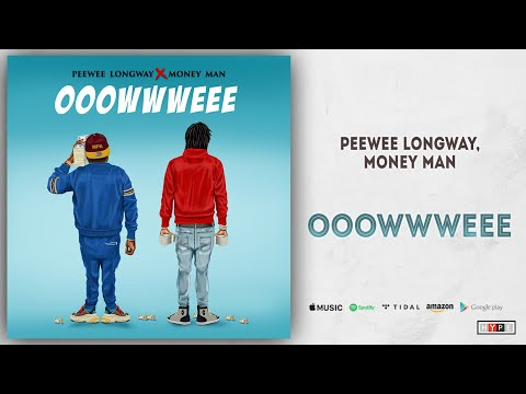 Peewee Longway & Money Man - Ooowwweee (Long Money) Mp3