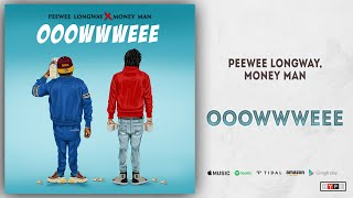 Gambar cover Peewee Longway & Money Man - Ooowwweee (Long Money)