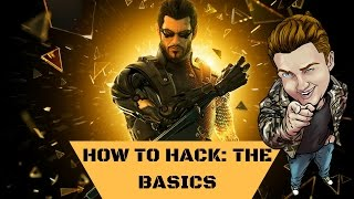 HOW TO HACK: THE BASICS -- Deus Ex: Mankind Divided