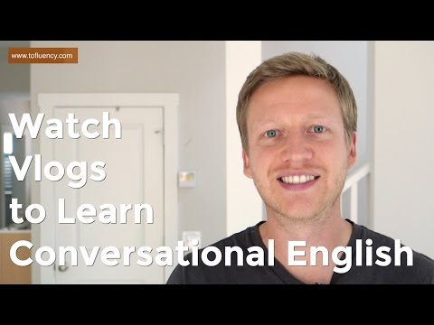 Learn Conversational English Online by Watching Vlogs