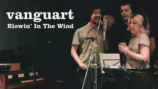 Vanguart - Blowin' In The Wind (clipe Oficial)