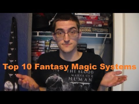My Top 10 Fantasy Magic Systems