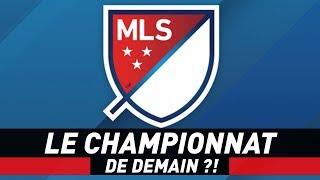LA MLS : LE CHAMPIONNAT DE DEMAIN ?