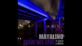 Watch Mayalino How We Live Ft Cheech  Nolia video