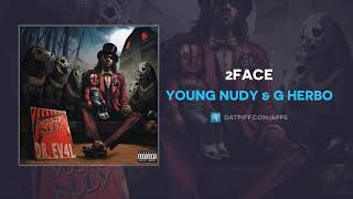 Young Nudy & G Herbo - 2Face (AUDIO)