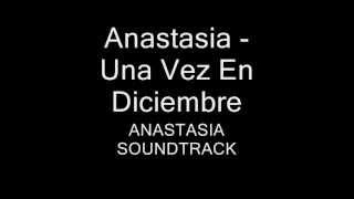 Anastasia - Una Vez En Diciembre (Letra en Español)