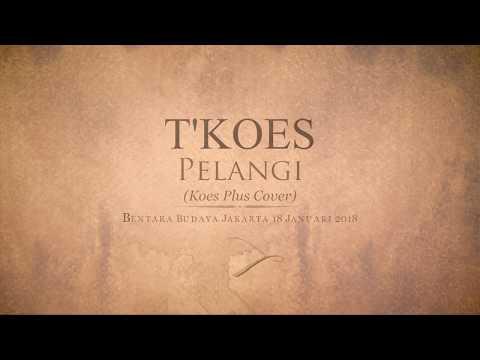 Pelangi (Koes Plus Cover) - T'KOES