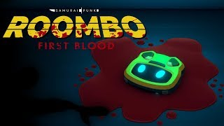 Roombo: First Blood - A VACUUM THAT MURDERS!