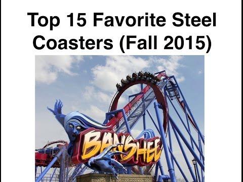 Top 15 Favorite Steel Coasters (Fall 2015)