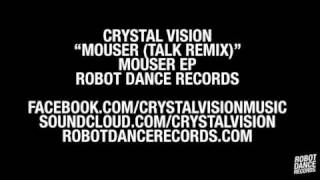 Crystal Vision - Mouser (TALK Remix) [Robot Dance Records]