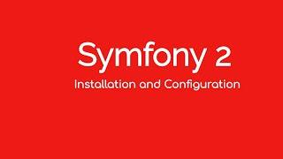 1. Symfony 2 - installation and Configuration.mp4