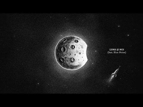 Vita de Vie - Luna si noi (feat. Blue Noise) // 2016