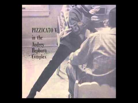 Pizzicato Five - Let's Go Away For A While / ちょっと出ようよ