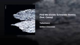 Find Me (Guido Schneider Remix) (feat. Cassy)