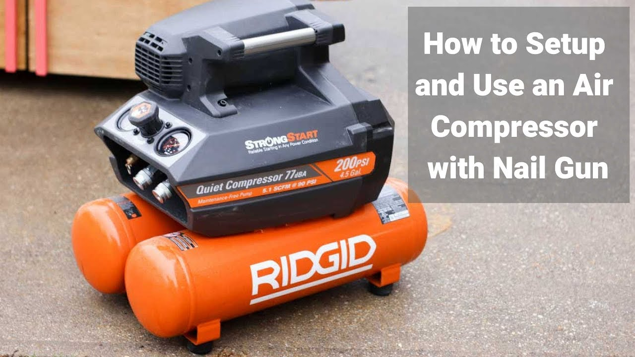 Easily Set Up And Use An Air Compressor With Nail Gun