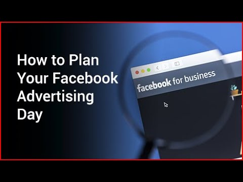 How to Plan Your Facebook Advertising Day