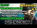 Dishonored 2 - Ghostly | Shadow | Clean Hands | Mission 1 A Long Day In Dunwall - Emily