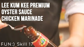 Marinating Chicken (Lee Kum Kee Premium Oyster Sauce Version) [Skill 017]
