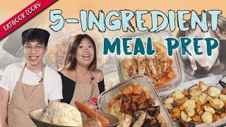 How To Meal Prep With Just 5 Ingredients | Eatbook Cooks | EP 17