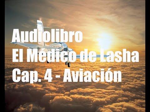 Audiolibro - EL MÉDICO DE LASHA - CAPÍTULO 4 - Aviación