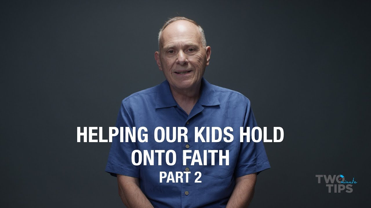 Helping Our Kids Hold Onto Faith, Part 2 | TWO MINUTE TIPS
