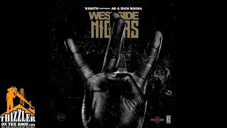 Download KSmith ft. AD & Ya Boy Rich Rocka - Westside Niggas [Thizzler.com] MP3 song and Music Video